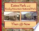 Estes Park and Rocky Mountain National Park Then   Now Book PDF