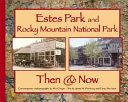 Estes Park and Rocky Mountain National Park Then   Now