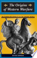 The Origins Of Western Warfare