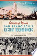 Growing Up in San Francisco s Western Neighborhoods