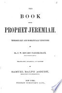 A Commentary on the Holy Scriptures  Critical  Doctrinal  and Homiletical  The Book of the Prophet Jeremiah  The Lamentations of Jeremiah