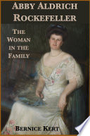 Abby Aldrich Rockefeller: The Woman in the Family