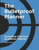 The Bulletproof Planner  Executive Function and ADHD Academic Planner