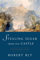 Stealing Sugar from the Castle  Selected and New Poems  1950 2013
