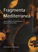 Fragmenta Mediterranea - Contatti, tradizioni e innovazioni in Grecia, Magna Grecia, Etruria e Roma