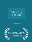 Free Download Palmistry for All - Scholar's Choice Edition Book