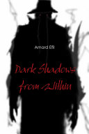 Dark Shadows from Within