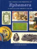 The Design Printing Of Ephemera In Britain America 1720 1920