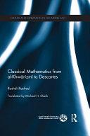 Classical Mathematics from Al-Khwarizmi to Descartes
