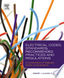 Electrical Codes  Standards  Recommended Practices and Regulations Book