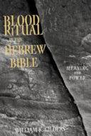 Blood Ritual in the Hebrew Bible