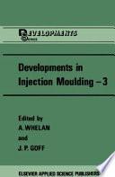 Developments in Injection Moulding   3