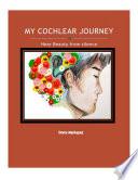 My Cochlear Journey  Hear Beauty from Silence