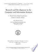 Research and Development in the Computer and Information Sciences: Overall system design considerations; a selective literature review