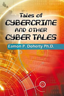 Tales of Cybercrime and Other Cyber Tales