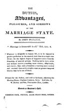 The Duties, Advantages, Pleasures, and Sorrows of the Marriage State