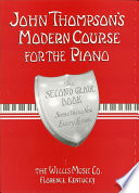 John Thompson s Modern Course for the Piano   Second Grade  Book Only