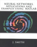 Neural Networks  Applications and Examples Using Matlab Book