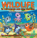Wildlife in the Oceans and Seas for Kids (Aquatic & Marine Life) | 2nd Grade Science Edition