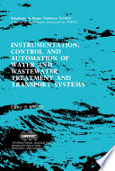 Instrumentation  Control and Automation of Water and Wastewater Treatment and Transport Systems