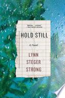 Hold Still  A Novel