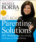 The Big Book of Parenting Solutions: 101 Answers to Your Everyday ...