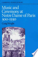 Music and Ceremony at Notre Dame of Paris, 500-1550