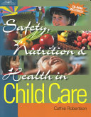 Safety  Nutrition  and Health in Child Care