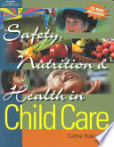 """Safety, Nutrition, and Health in Child Care"" by Catherine Robertson"