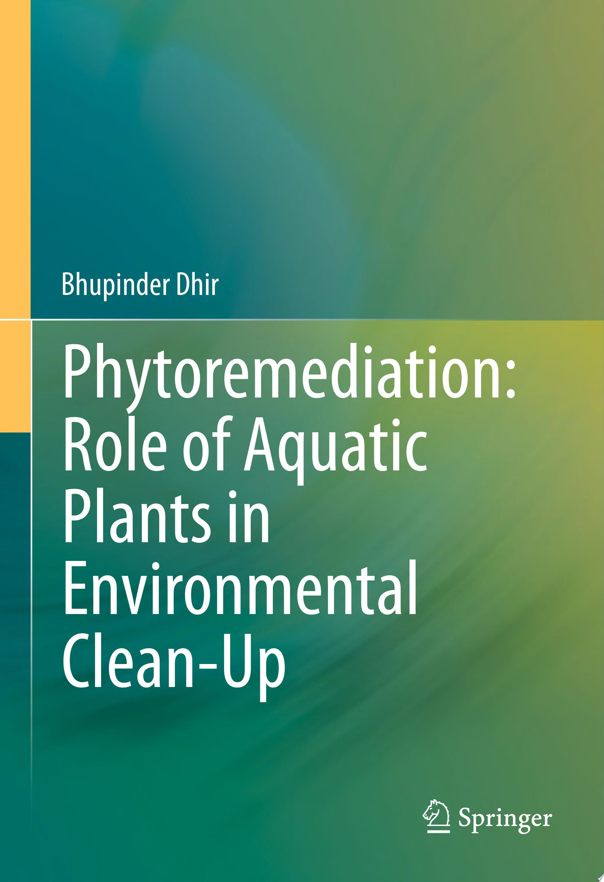 Phytoremediation  Role of Aquatic Plants in Environmental Clean Up