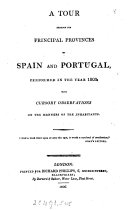 A Tour Through the Principal Provinces of Spain and Portugal  Performed in the Year 1803