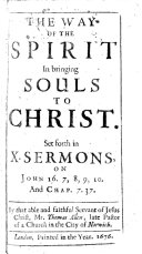 The Way of the Spirit in Bringing Souls to Christ  Set Forth in X  Sermons  Etc   The Editor s Address to the Reader Signed  Martin Fynch