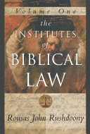 The Institutes of Biblical Law Vol  1