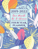 2019-2022 Four Year Planner One Month At-A-Glance: A 48 Month Calendar Organizer