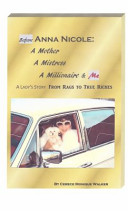 Before Anna Nicole: a Mother, a Mistress, a Millionaire and Me