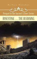 Pdf Rosestone . . . the Beginning