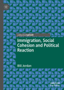 Immigration  Social Cohesion and Political Reaction