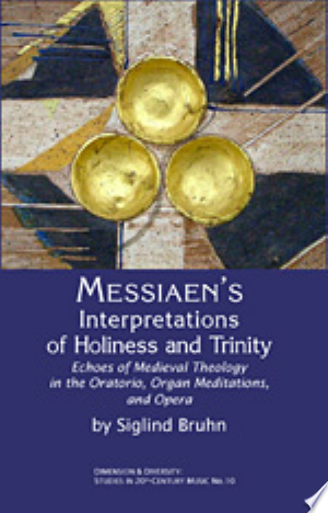Download Messiaen's Interpretations of Holiness and Trinity online Books - godinez books