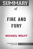 Summary Of Fire And Fury By Michael Wolff Conversation Starters