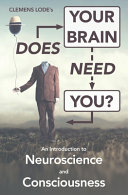 Does Your Brain Need You?