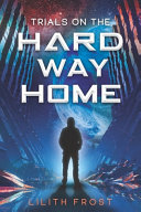 Trials on the Hard Way Home Book PDF