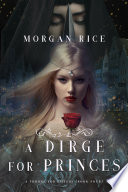 A Dirge For Princes A Throne For Sisters Book Four