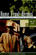 Home Front Heroes: A Biographical Dictionary of Americans ...