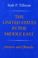 The United States in the Middle East  Interests and Obstacles Book