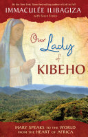 Our Lady of KIBEHO [Pdf/ePub] eBook