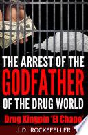 The arrest of the godfather of the drug world  Drug Kingpin    El Chapo