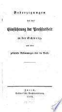 Beherzigungen bei der Einführung der Pressfreiheit in der Schweiz und über gesetzliche Bestimmungen über die Presse