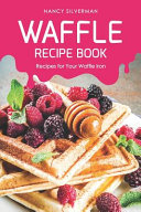 Waffle Recipe Book