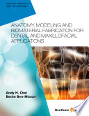 Anatomy, Modeling and Biomaterial Fabrication for Dental and Maxillofacial Applications