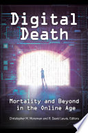 Digital Death Mortality And Beyond In The Online Age